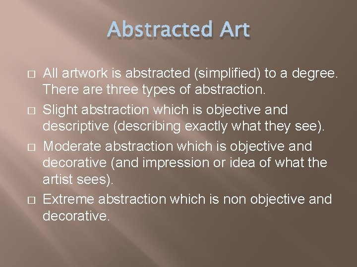 Abstracted Art � � All artwork is abstracted (simplified) to a degree. There are