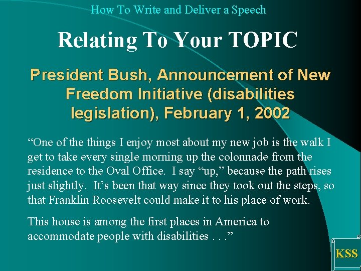 How To Write and Deliver a Speech Relating To Your TOPIC President Bush, Announcement