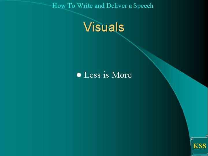How To Write and Deliver a Speech Visuals l Less is More KSS