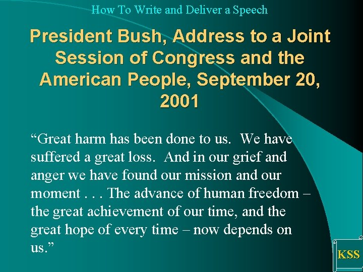How To Write and Deliver a Speech President Bush, Address to a Joint Session