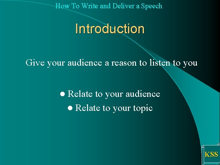 How To Write and Deliver a Speech Introduction Give your audience a reason to