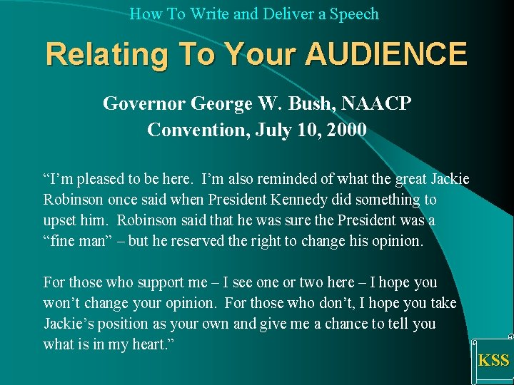 How To Write and Deliver a Speech Relating To Your AUDIENCE Governor George W.