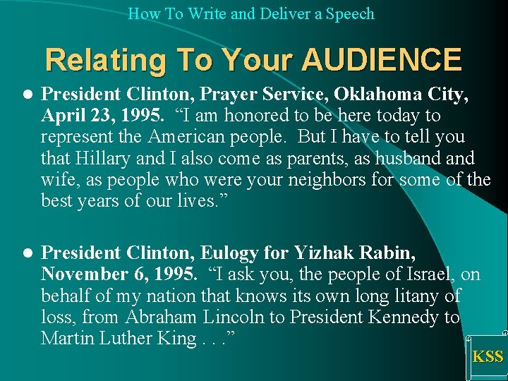 How To Write and Deliver a Speech Relating To Your AUDIENCE l President Clinton,