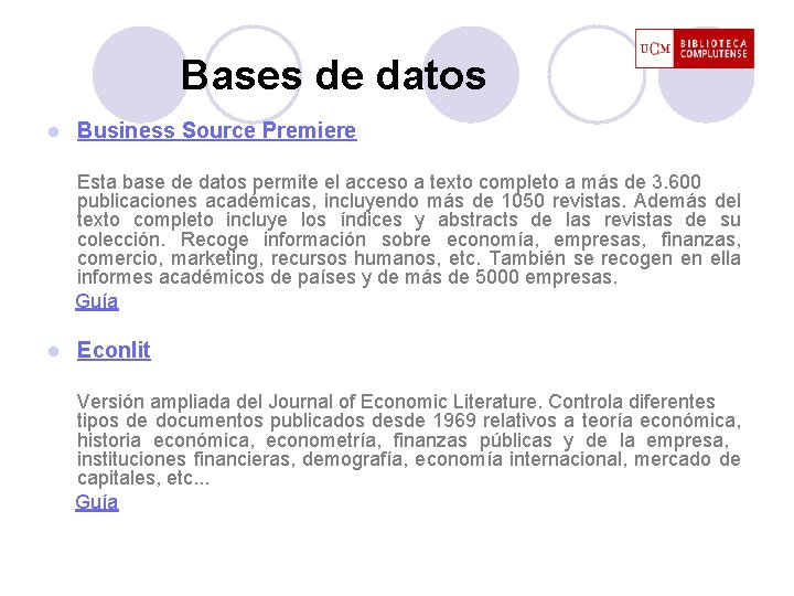 Bases de datos l Business Source Premiere Esta base de datos permite el acceso