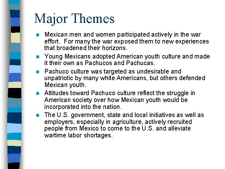 Major Themes n n n Mexican men and women participated actively in the war