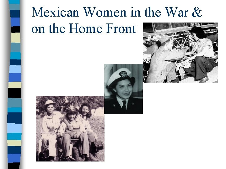 Mexican Women in the War & on the Home Front