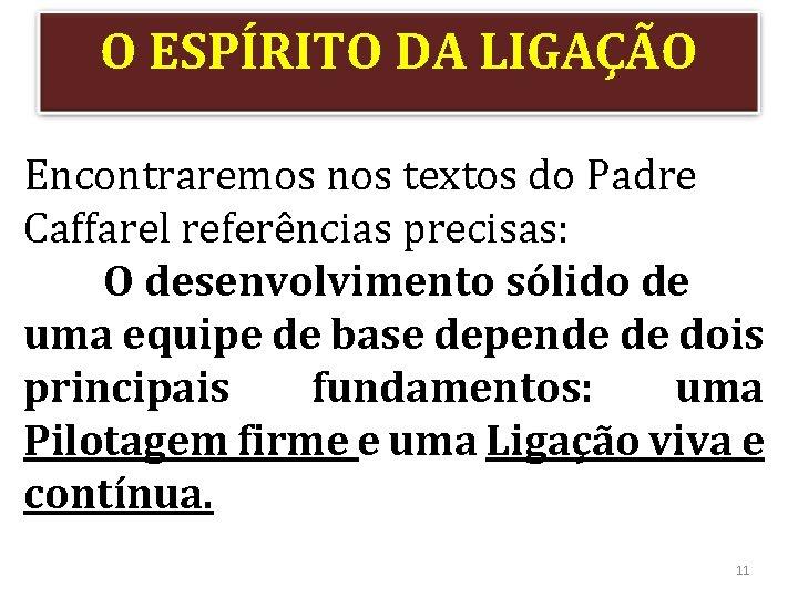 O ESPÍRITO DA LIGAÇÃO Encontraremos nos textos do Padre Caffarel referências precisas: O desenvolvimento