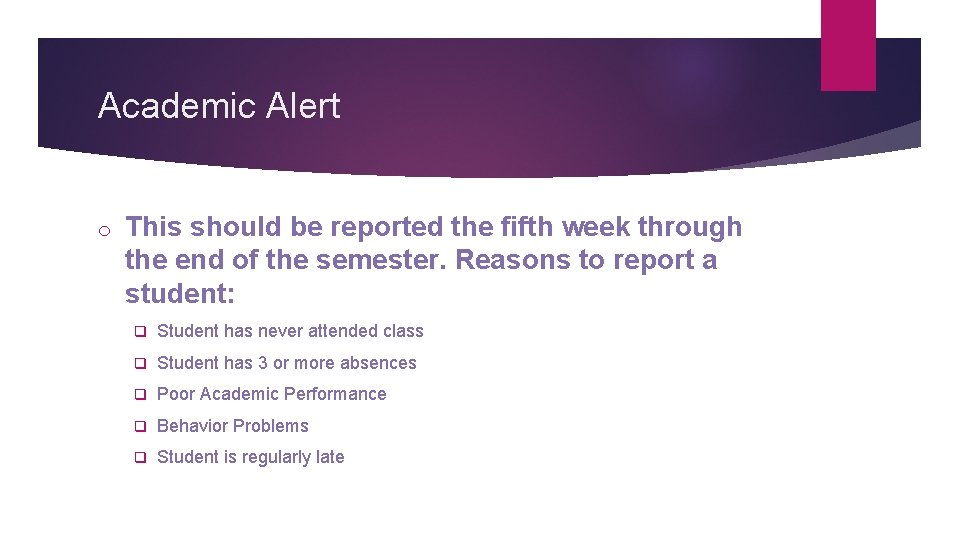 Academic Alert o This should be reported the fifth week through the end of