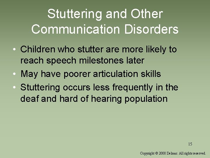 Stuttering and Other Communication Disorders • Children who stutter are more likely to reach