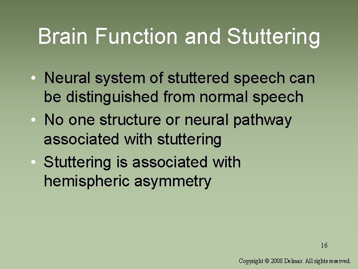 Brain Function and Stuttering • Neural system of stuttered speech can be distinguished from