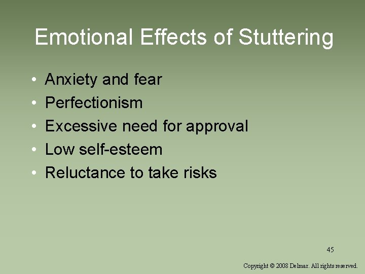 Emotional Effects of Stuttering • • • Anxiety and fear Perfectionism Excessive need for