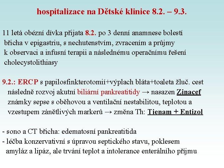 hospitalizace na Dětské klinice 8. 2. – 9. 3. 11 letá obézní dívka přijata