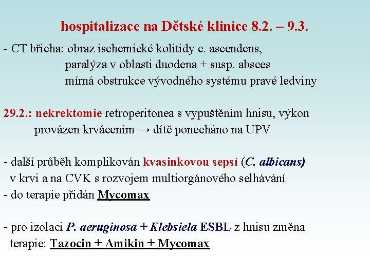 hospitalizace na Dětské klinice 8. 2. – 9. 3. - CT břicha: obraz ischemické