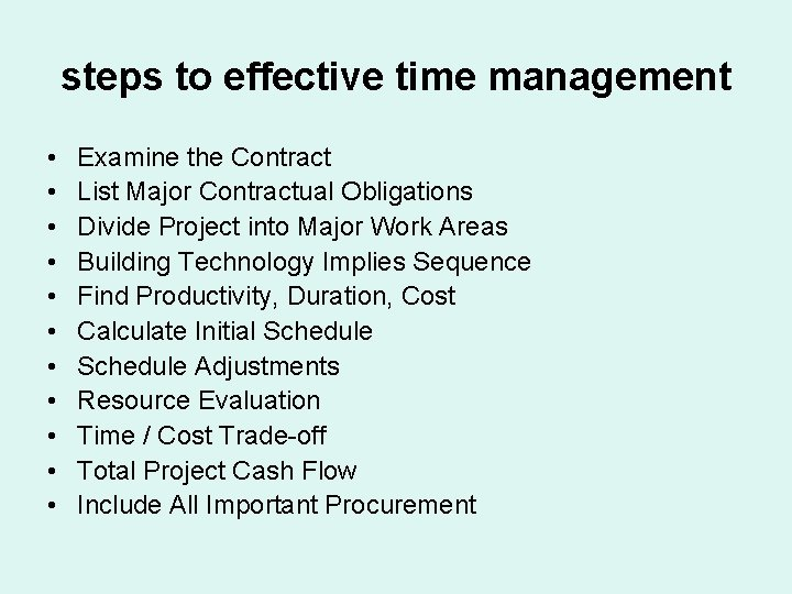 steps to effective time management • • • Examine the Contract List Major Contractual