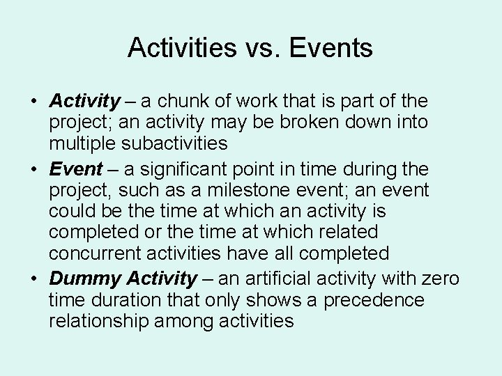 Activities vs. Events • Activity – a chunk of work that is part of