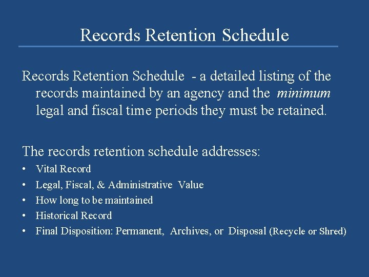 Records Retention Schedule - a detailed listing of the records maintained by an agency
