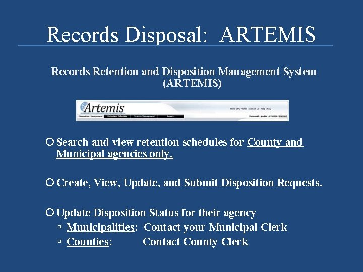 Records Disposal: ARTEMIS Records Retention and Disposition Management System (ARTEMIS) Search and view retention