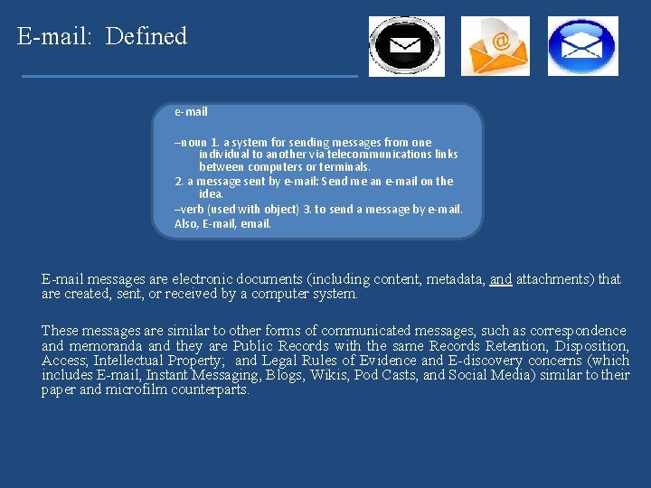 E-mail: Defined e-mail –noun 1. a system for sending messages from one individual to