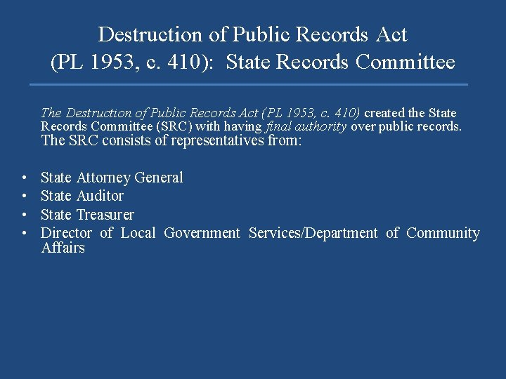 Destruction of Public Records Act (PL 1953, c. 410): State Records Committee The Destruction