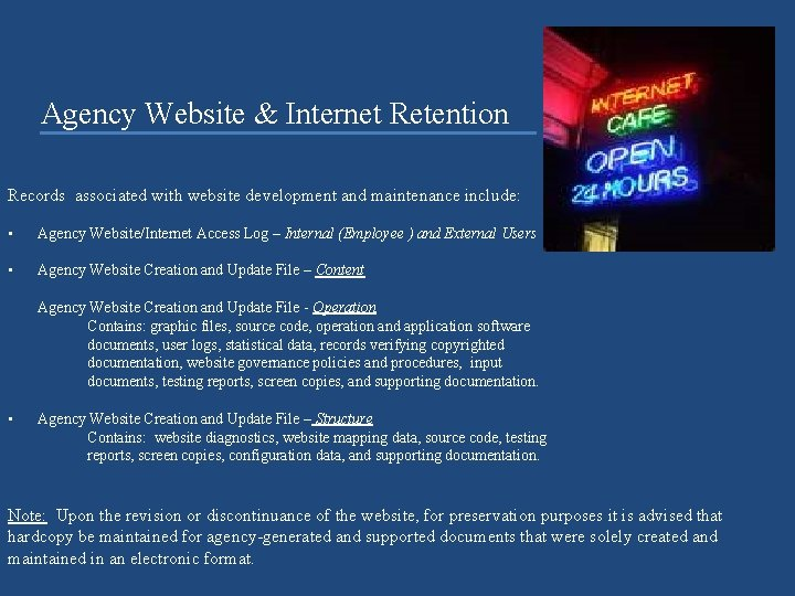 Agency Website & Internet Retention Records associated with website development and maintenance include: •