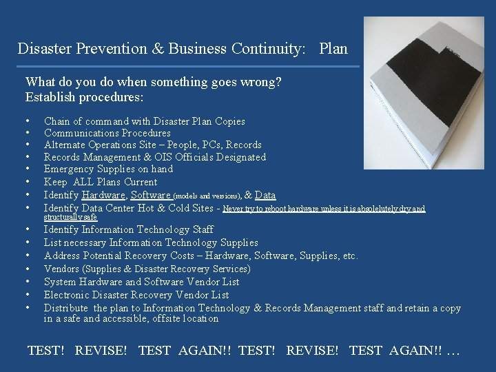 Disaster Prevention & Business Continuity: Plan What do you do when something goes wrong?