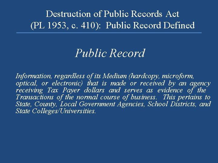 Destruction of Public Records Act (PL 1953, c. 410): Public Record Defined Public Record