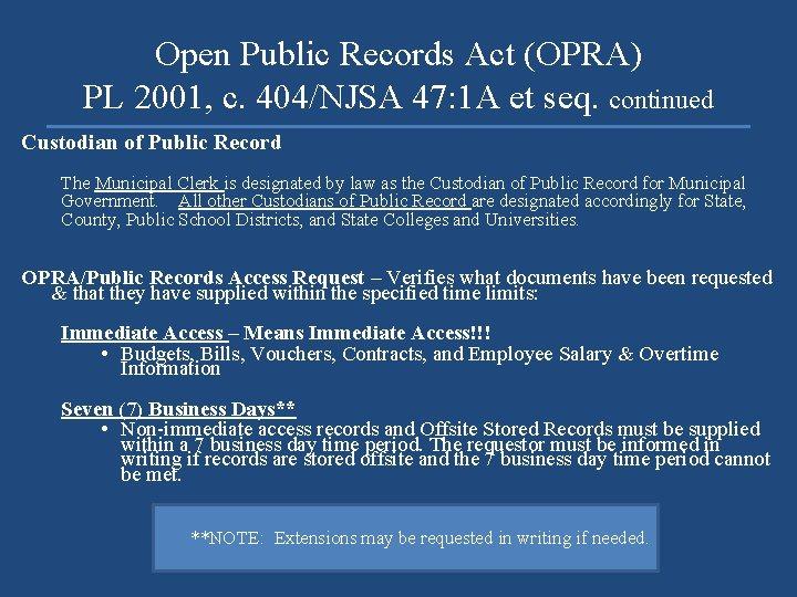 Open Public Records Act (OPRA) PL 2001, c. 404/NJSA 47: 1 A et seq.