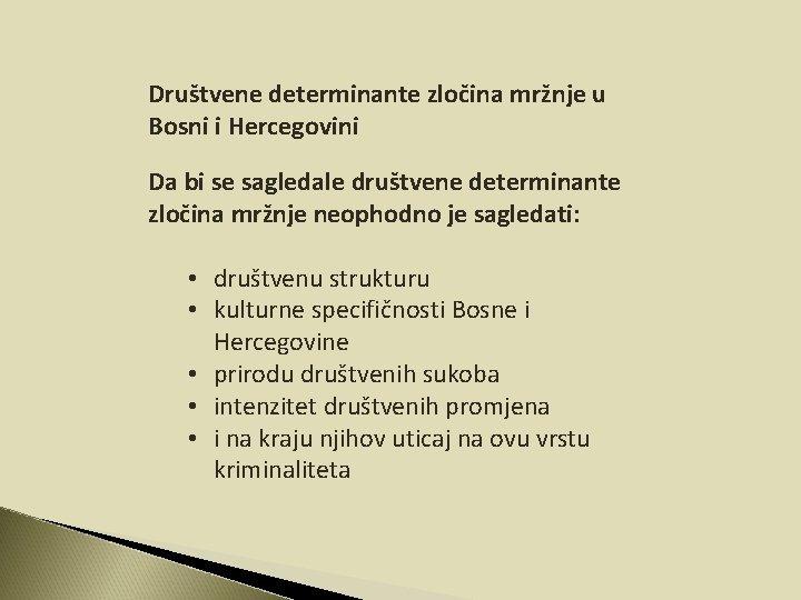 Društvene determinante zločina mržnje u Bosni i Hercegovini Da bi se sagledale društvene determinante