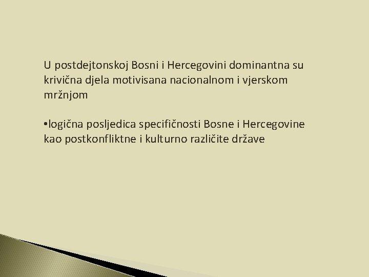 U postdejtonskoj Bosni i Hercegovini dominantna su krivična djela motivisana nacionalnom i vjerskom mržnjom