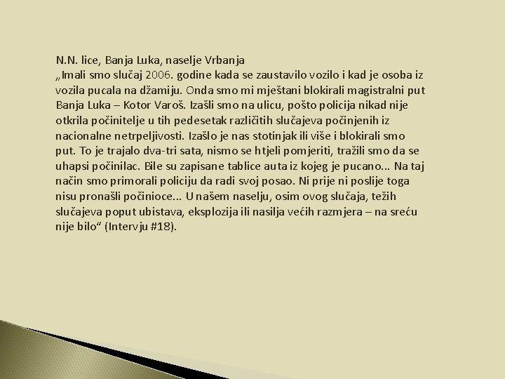 """N. N. lice, Banja Luka, naselje Vrbanja """"Imali smo slučaj 2006. godine kada se"""