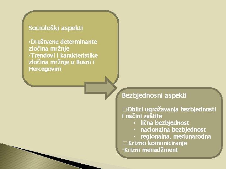 Sociološki aspekti • Društvene determinante zločina mržnje • Trendovi i karakteristike zločina mržnje u
