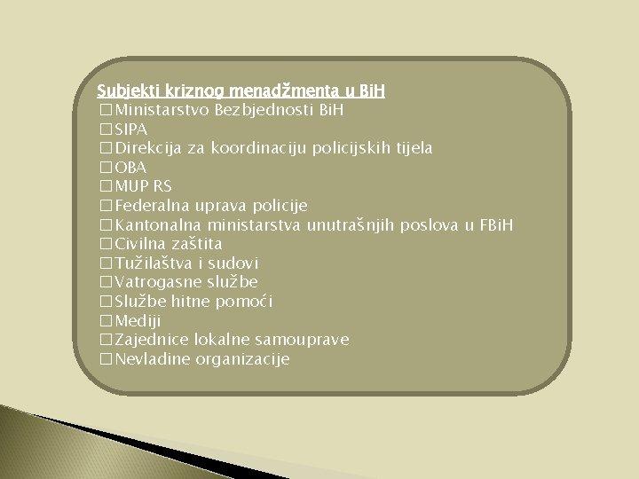 Subjekti kriznog menadžmenta u Bi. H � Ministarstvo Bezbjednosti Bi. H � SIPA �