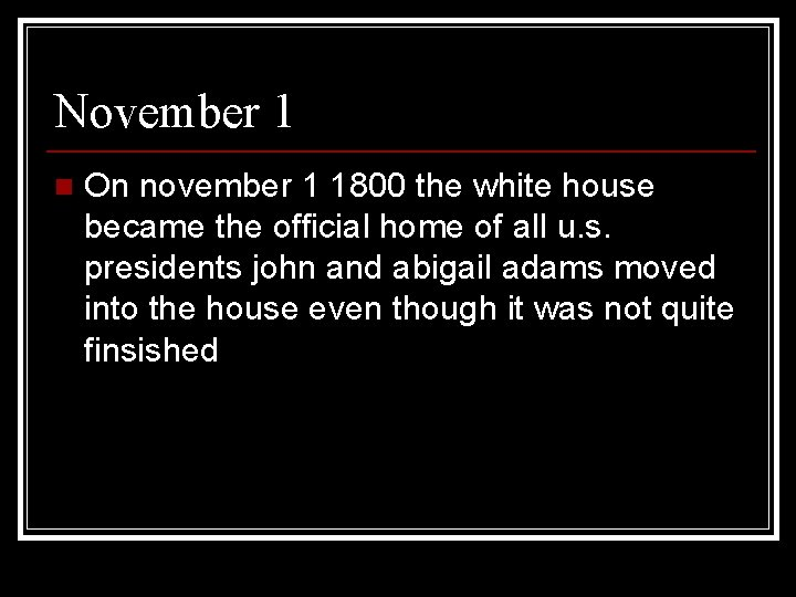 November 1 n On november 1 1800 the white house became the official home