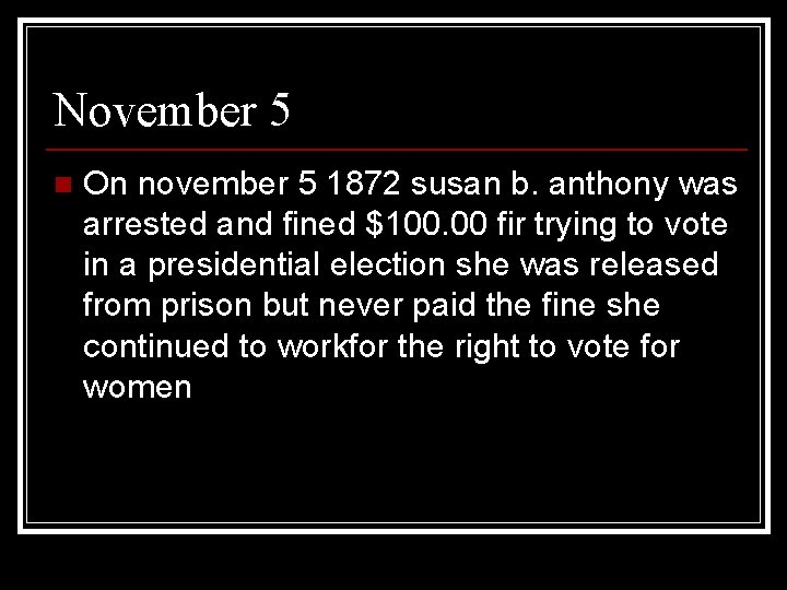 November 5 n On november 5 1872 susan b. anthony was arrested and fined