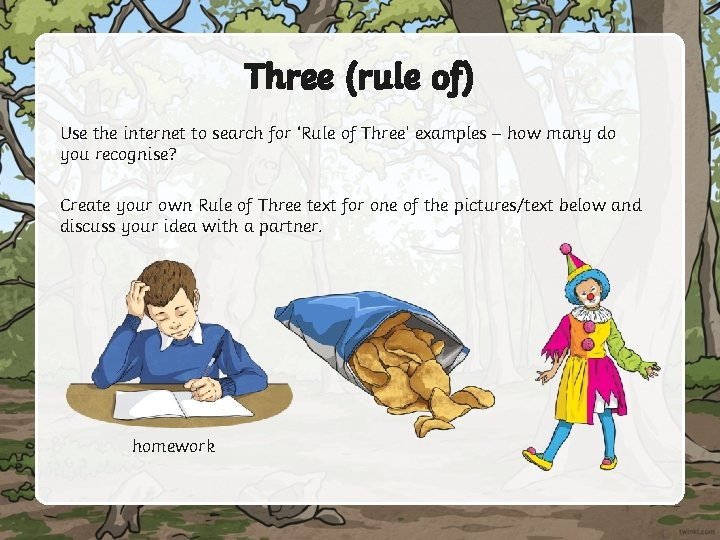 Three (rule of) Use the internet to search for 'Rule of Three' examples –