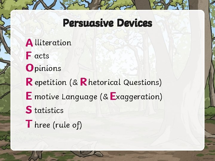 Persuasive Devices A lliteration F acts Opinions R epetition (& R hetorical Questions) E