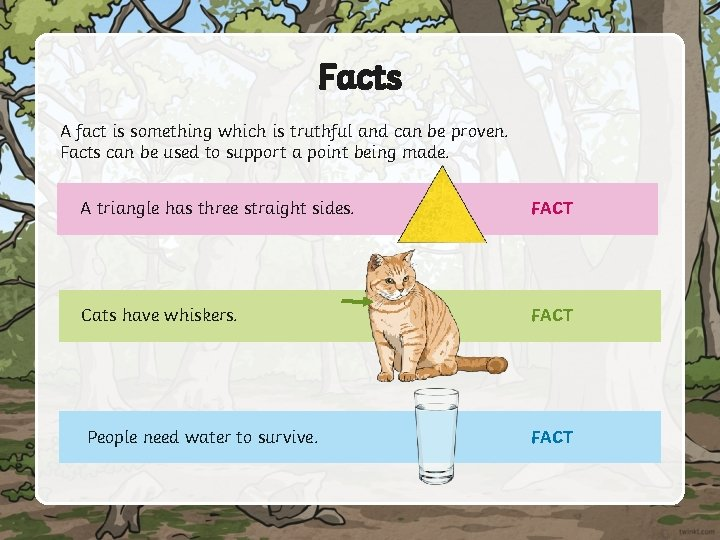 Facts A fact is something which is truthful and can be proven. Facts can