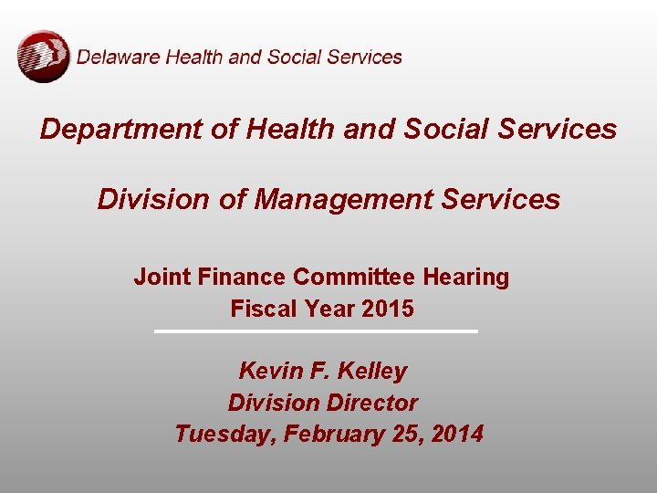 Department of Health and Social Services Division of Management Services Joint Finance Committee Hearing
