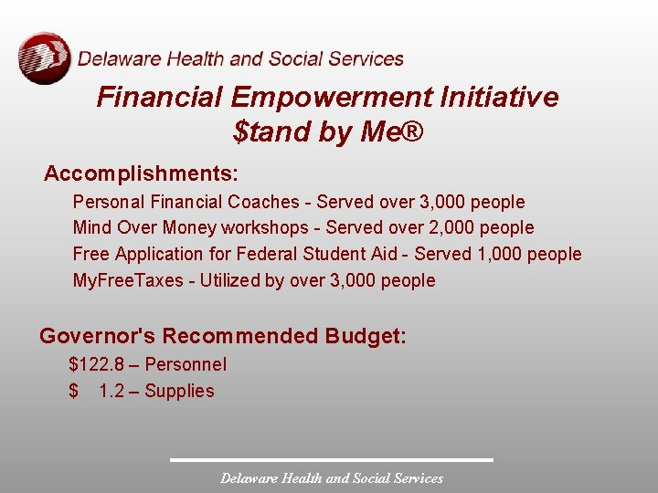 Financial Empowerment Initiative $tand by Me® Accomplishments: Personal Financial Coaches - Served over 3,