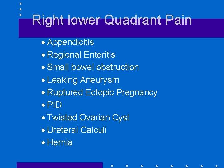 Right lower Quadrant Pain · Appendicitis · Regional Enteritis · Small bowel obstruction ·
