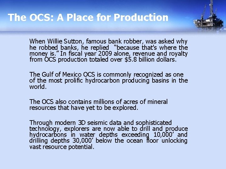 The OCS: A Place for Production When Willie Sutton, famous bank robber, was asked
