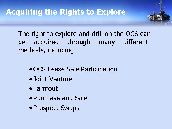 Acquiring the Rights to Explore The right to explore and drill on the OCS