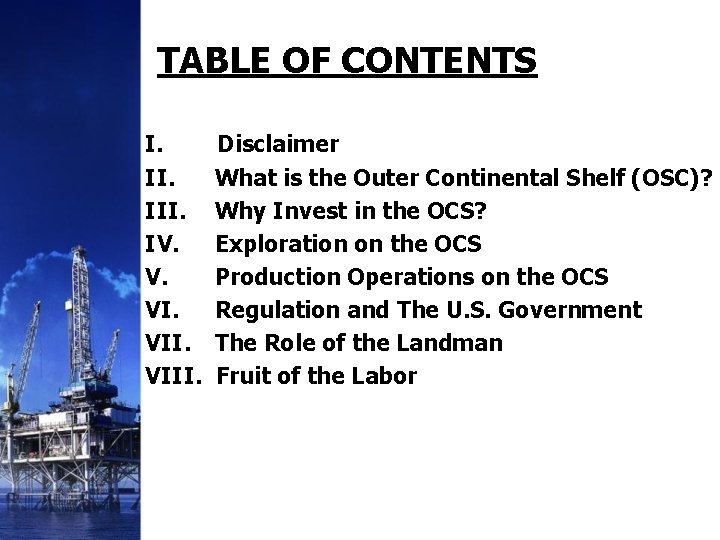 TABLE OF CONTENTS I. III. IV. V. VIII. Disclaimer What is the Outer Continental