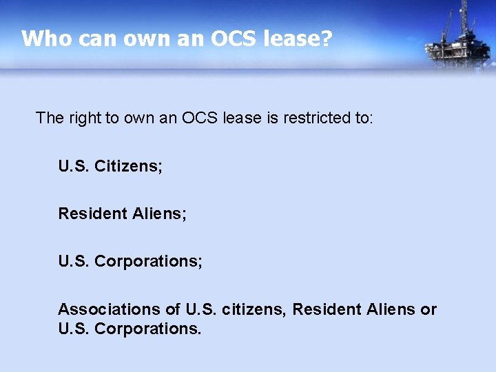 Who can own an OCS lease? The right to own an OCS lease is