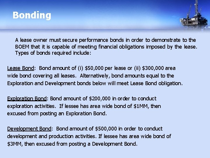 Bonding A lease owner must secure performance bonds in order to demonstrate to the