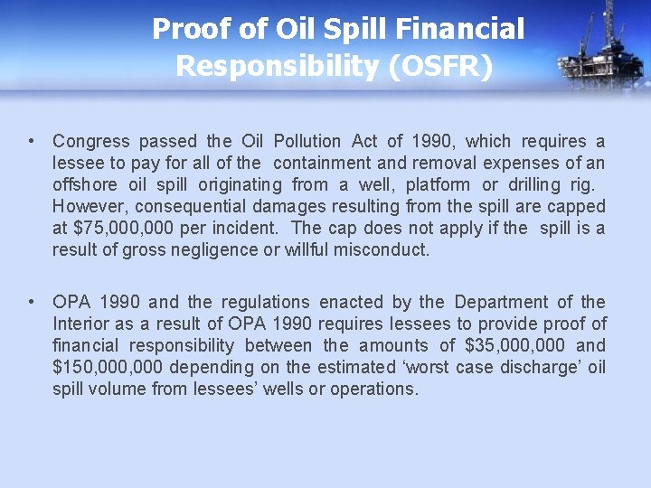 Proof of Oil Spill Financial Responsibility (OSFR) • Congress passed the Oil Pollution Act