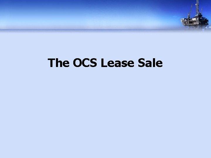 The OCS Lease Sale