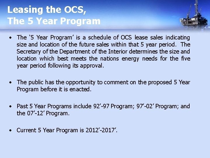 Leasing the OCS, The 5 Year Program • The ' 5 Year Program' is