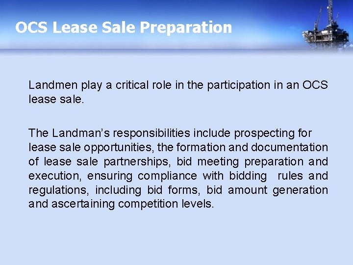 OCS Lease Sale Preparation Landmen play a critical role in the participation in an