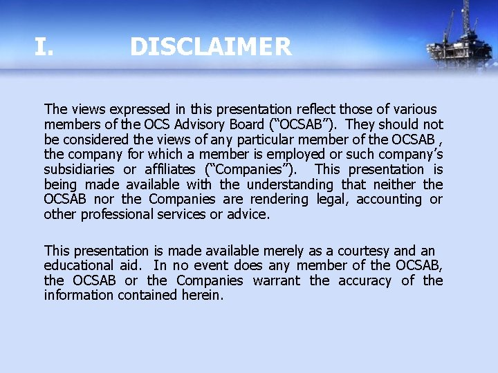 I. DISCLAIMER The views expressed in this presentation reflect those of various members of